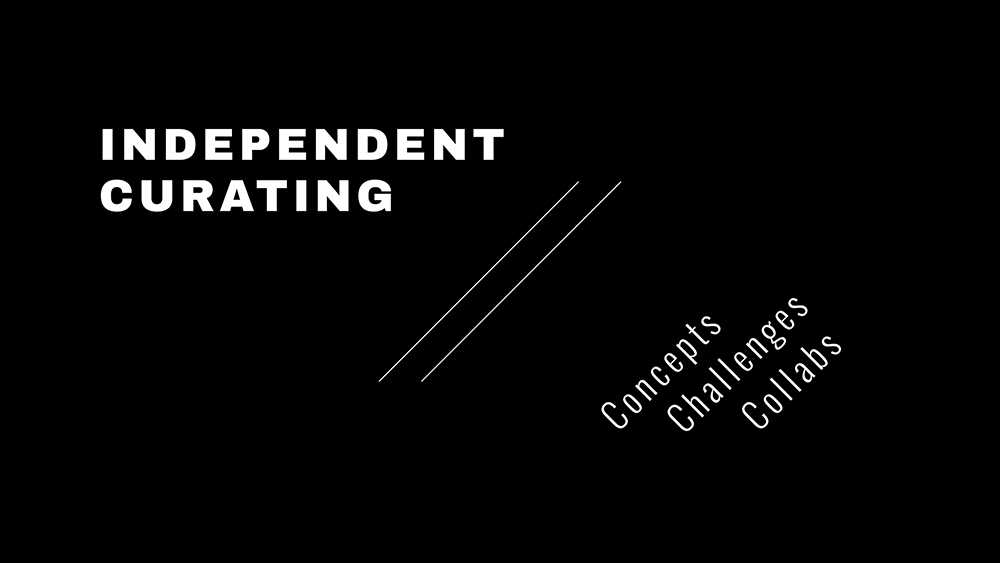 Independent Curating: